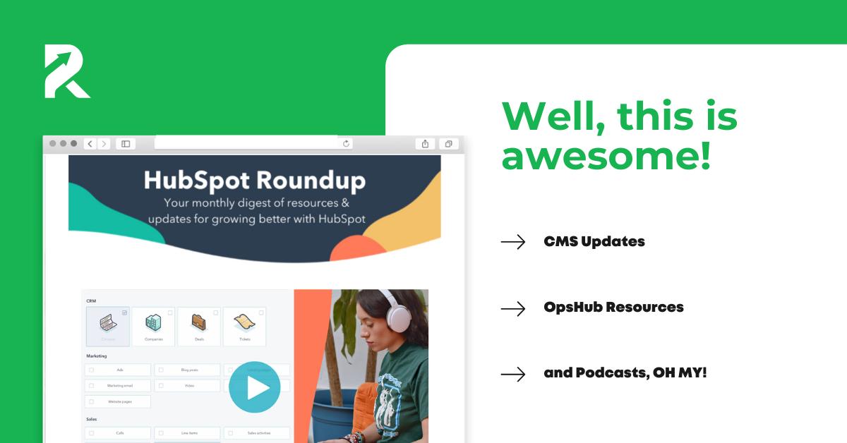 HubSpot Roundup Highlights